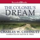 The Colonels Dream (Unabridged) Audiobook, by Charles Chesnutt