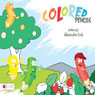 Colored Pencils (Unabridged), by Alexandra Cook