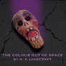 The Colour Out of Space (Unabridged) Audiobook, by H. P. Lovecraft