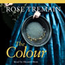 The Colour (Unabridged) Audiobook, by Rose Tremain