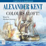 Colours Aloft (Unabridged) Audiobook, by Alexander Kent