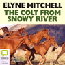 The Colt from Snowy River (Unabridged) Audiobook, by Mitchell Elyne