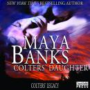 Colters Daughter: Colters Legacy, Book 3 (Unabridged) Audiobook, by Maya Banks