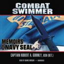 Combat Swimmer: Memoirs of a Navy Seal (Unabridged), by Captain Robert A. Gormly