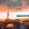 Come attrarre il successo (How to Attract Success) (Unabridged), by Franklin Warren Sears