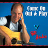 Come on Out and Play Audiobook, by Bill Harley