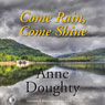 Come Rain, Come Shine: The Hamiltons, Book 9 (Unabridged) Audiobook, by Anne Doughty