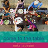 Come to the Table (Unabridged), by Neta Jackson