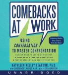 Comebacks at Work: Using Conversation to Master Confrontation (Unabridged) Audiobook, by Kathleen Reardon
