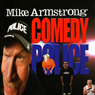 Comedy Police Audiobook, by Mike Armstrong
