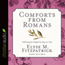 Comforts from Romans: Celebrating the Gospel One Day at a Time (Unabridged), by Elyse M. Fitzpatrick
