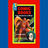 Comic Books: From Superheroes to Manga, by Capstone Publishers