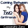 Coming Between My Two Girlfriends (Unabridged), by Cassandra Zara