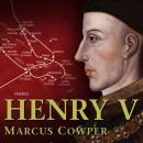 Command: Henry V (Unabridged), by Marcus Cowper