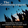 The Commencement: Transform Your Life and Expect Your Greater Self! Audiobook, by Kevin McCrudden
