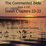The Commented Bible: Book 23C - Isaiah (Unabridged), by Jerome Cameron Goodwin