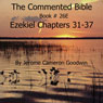The Commented Bible: Book 26E - Ezekiel (Unabridged) Audiobook, by Jerome Cameron Goodwin