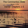 The Commented Bible: Book 27A - Daniel (Unabridged) Audiobook, by Jerome Cameron Goodwin