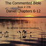 The Commented Bible: Book 27B - Daniel (Unabridged) Audiobook, by Jerome Cameron Goodwin