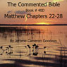 The Commented Bible: Book 40D - Matthew (Unabridged) Audiobook, by Jerome Cameron Goodwin
