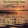 The Commented Bible: Book 42C - Luke (Unabridged) Audiobook, by Jerome Cameron Goodwin