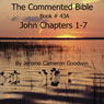The Commented Bible: Book 43A - John (Unabridged) Audiobook, by Jerome Cameron Goodwin