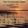 The Commented Bible: Book 48 - Galatians (Unabridged), by Jerome Cameron Goodwin
