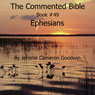 The Commented Bible: Book 49 - Ephesians (Unabridged) Audiobook, by Jerome Cameron Goodwin