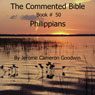 The Commented Bible: Book 50 - Philippians (Unabridged) Audiobook, by Jerome Cameron Goodwin