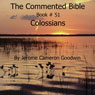 The Commented Bible: Book 51 - Colossians (Unabridged) Audiobook, by Jerome Cameron Goodwin