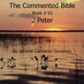 The Commented Bible: Book 61 - 2 Peter (Unabridged), by Jerome Cameron Goodwin