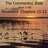 The Commented Bible: Book 66C - Revelation (Unabridged) Audiobook, by Jerome Cameron Goodwin