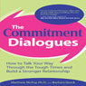 The Commitment Dialogues (Unabridged) Audiobook, by Matthew McKay