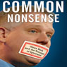 Common Nonsense: Glenn Beck and the Triumph of Ignorance (Unabridged) Audiobook, by Alexander Zaitchik