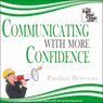Communicating with More Confidence: The Easy Step-by-Step Guide (Unabridged), by Pauline Rowson