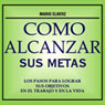 Como Alcanzar sus Metas (How to Achieve Your Goals), by Mario Elner