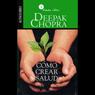 Como Crear Salud (Creating Health) Audiobook, by Deepak Chopra