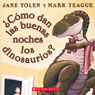 Como dan las buenas noches los dinosaurios? (How Do Dinosaurs Say Good Night?) (Unabridged), by Jane Yolen