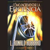 Como Incrementar la Eficiencia (Increasing Efficiency) (Unabridged) Audiobook, by L. Ron Hubbard