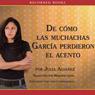 Como las muchachas Garcia perdieron su acento (Unabridged) Audiobook, by Julia Alvarez