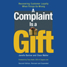 A Complaint Is a Gift: Recovering Customer Loyalty When Things Go Wrong, Second Edition (Unabridged) Audiobook, by Janelle Barlow