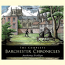 The Complete Barchester Chronicles (Dramatisation) Audiobook, by Anthony Trollope