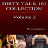 The Complete Dirty Talk 101 Collection, Book 2: Featuring 20 Dirty Talk & Relationship Guides Anyone Can Use (Unabridged), by Denise Brienne
