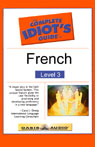 The Complete Idiots Guide to French, Level 3 Audiobook, by Linguistics Team