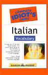 The Complete Idiots Guide to Italian, Vocabulary, by Linguistics Team