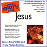 The Complete Idiots Guide to Jesus: Complete Idiots Guides Audiobook, by James S. Bell
