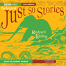 The Complete Just So Stories (Unabridged), by Rudyard Kipling