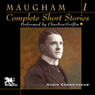 The Complete Short Stories, Volume One (Unabridged), by W. Somerset Maugham