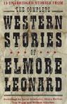 The Complete Western Stories of Elmore Leonard (Unabridged) Audiobook, by Elmore Leonard