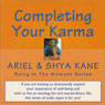 Completing Your Karma: Being in the Moment (Unabridged) Audiobook, by Ariel